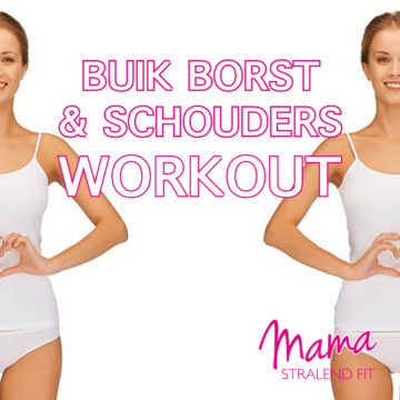 Buik (core) - Borst - Schouders Workout