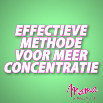 Effectieve methode voor meer concentratie