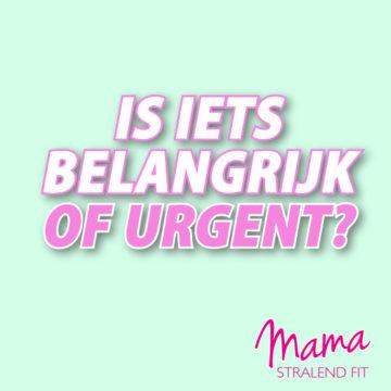 Leer prioriteiten stellen: Is iets urgent of belangrijk?
