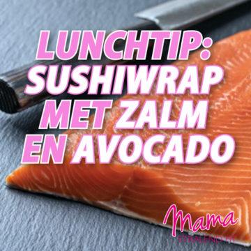 Lunchtip: Sushiwrap met zalm en avocado