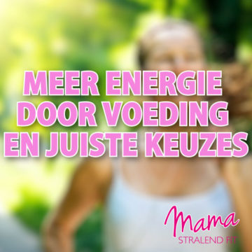 Meer Energie door gezonde voeding en de juiste keuzes