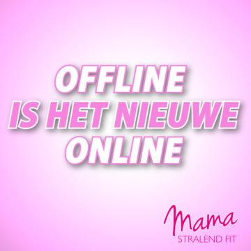 Offline is het nieuwe online