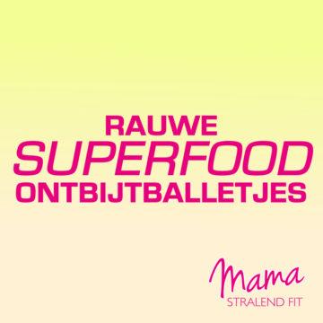 Recept voor rauwe Superfood ontbijtballetjes