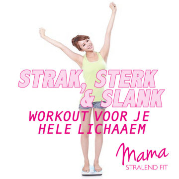 Strak, Sterk en Slank Workout voor je hele lichaam