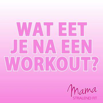 Wat eet je ná een workout?